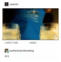 Funny, Video, and Back: rupaulie  I HATE THIS  VIDEO  madfanboyinablueblog  BYE Gotta bring out the classic back😂