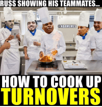 Take it from Russ. ThunderNation: RUSS SHOWING HIS TEAMMATES  @NBAMEIMES  HOW TO COOK UP  TURNOVERS Take it from Russ. ThunderNation