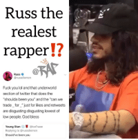 "Russ went on the @breakfastclubam ‼️ y'all check the interview out yet⁉️ Follow @bars for more ➡️ DM 5 FRIENDS: Russ the  realest  rapperU  Russ  @russdiemon  Fuck you lol and that underworld  section of twitter that does the  ""shoulda been you"" and the ""can we  trade_for_""just for likes and retweets  are disgusting disgusting lowest of  low people. God bless  Young Stan @lceTraee  Replying to @russdiemon  Should've been you Russ went on the @breakfastclubam ‼️ y'all check the interview out yet⁉️ Follow @bars for more ➡️ DM 5 FRIENDS"