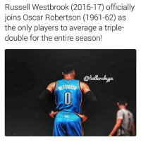 🏀 Historic (📷: @ballershype)🔥DOUBLE TAP & TAG a friend.🏀 nba nba2k17 nbaplayoffs nbamemes ➡Everyone ADD us on Snapchat 👻 - ballershype ➡TURN ON POST NOTIFICATIONS ➡ FOLLOW my other account @ballershype for NBA news, rumours, videos! ➡ FOLLOW us on Twitter (Link in bio!): Russell Westbrook (2016-17) officially  joins Oscar Robertson (1961-62) as  the only players to average a triple-  double for the entire season!  @balenskyse. 🏀 Historic (📷: @ballershype)🔥DOUBLE TAP & TAG a friend.🏀 nba nba2k17 nbaplayoffs nbamemes ➡Everyone ADD us on Snapchat 👻 - ballershype ➡TURN ON POST NOTIFICATIONS ➡ FOLLOW my other account @ballershype for NBA news, rumours, videos! ➡ FOLLOW us on Twitter (Link in bio!)