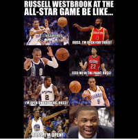 nba nbamemes durant westbrook: RUSSELL WESTBROOK AT THE  ALL-STAR GAME BE LIKE  HOUSTON  RHONDA@NBAMEMES  RUSS, ITM OPEN FORTHREE!  PELICANS  23  FEED ME IN THE PAINT RUSS!  I'M OPEN ON THEWING RUSS!  35  RUSS IM OPEN! nba nbamemes durant westbrook
