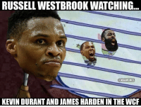 James Harden, Kevin Durant, and Nba: RUSSELL WESTBROOK WATCHING  @NBAMEMES  KEVIN DURANT AND JAMES HARDEN IN THE WCR 😂😭