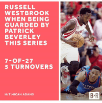 Not all the numbers are on Westbrook's side.: RUSSELL  WESTBROOK  WHEN BEING  GUARDED BY  PATRICK  BEVERLEY  THIS SERIES  7 OF-27  5 TURNOVERS  HIT MICAH ADAMS  LAHD  BR Not all the numbers are on Westbrook's side.
