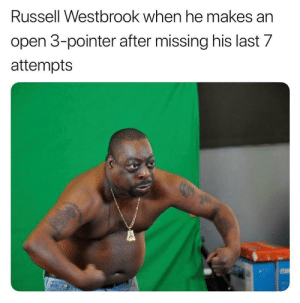 Be Like, Memes, and Russell Westbrook: Russell Westbrook when he makes an  open 3-pointer after missing his last 7  attempts Russell Westbrook be like…  (Via Gassed_UpG) https://t.co/erP6TNmznu
