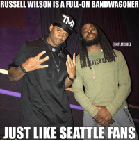 RUSSELL WILSON IS A FULL-ON BANDWAGONER  @NFLMEMEZ  JUST LIKE SEATTLE FANS Russell Wilson bandwagoning TMT would make any Seahawks fan proud 😂 https://t.co/zOIKUoegph