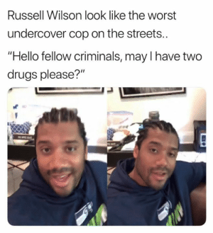 """Drugs, Hello, and Nfl: Russell Wilson look like the worst  undercover cop on the streets..  Hello fellow criminals, may I have two  drugs please?"""" (Credit: @axvpxplatano)"""