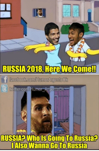 Messi be like... 😅 https://t.co/isOz4fQ3TC: RUSSIA 2018, Here We Come!!  acebook.com/HumorArgentoOk  6)  twitter.com/Humor ArgentoOk  RUSSIA Whols Going To Russia?  l Also Wanna Go To Russia Messi be like... 😅 https://t.co/isOz4fQ3TC