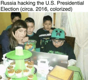 Presidential Election, Russia, and Election: Russia hacking the U.S. Presidential  Election (circa. 2016, colorized)  MINECRA  ECRHE Russia did 11/9