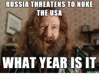 """Advice, School, and Tumblr: RUSSIA THREATENS TO NUKE  THE USA  WHAT YEAR IS IT  made on imgur <p><a href=""""http://advice-animal.tumblr.com/post/171466254124/i-grew-up-having-bomb-drills-hiding-under-my"""" class=""""tumblr_blog"""">advice-animal</a>:</p>  <blockquote><p>I grew up having """"bomb"""" drills, hiding under my desk at school, to prepare for the inevitable Russian nuke attack. And now this …</p></blockquote>"""