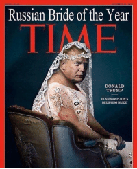 Gacho @realdonaldtrump #ftp #pelosmelapela #tinyhands #thinskinorangefuck #Repost @boingboing: Russian Bride of the Year  DONALD  TRUMP  VLADIMIR PUTIN'S  BLUSHING BRIDE Gacho @realdonaldtrump #ftp #pelosmelapela #tinyhands #thinskinorangefuck #Repost @boingboing