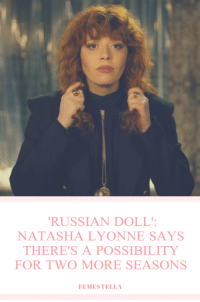 Read it here: RUSSIAN DOLL'  NATASHA LYONNE SAYS  THERE'S A POSSIBILITY  FOR TWO MORE SEASONS  FEMESTELLA Read it here