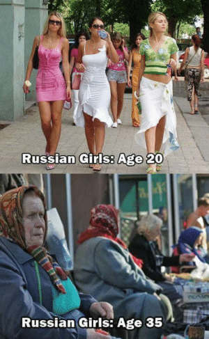 The internet never lie: Russian Girls8  Age  20  Russian Girls: Age 35 The internet never lie