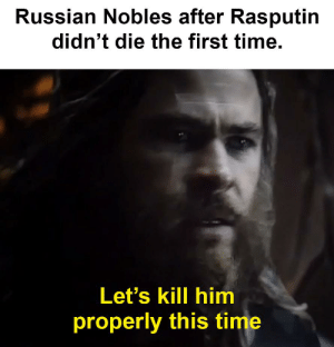 History, Time, and Russian: Russian Nobles after Rasputin  didn't die the first time.  Let's kill him  properly this time Kill Him Properly