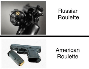 Know the difference: Russian  Roulette  American  Roulette Know the difference