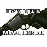 Cute, Love, and Memes: RUSSIAN ROULETTE  EVERY ETH LIKEISDEAD DONT LIEE Thanks for all the support😄 ➖➖➖➖➖➖➖➖➖ PLEASE TAG ME IF YOU USE MY PHOTOS ➖➖➖➖➖➖➖➖➖ Love all my followers💪 〰〰〰〰〰〰〰〰〰 -Tags(ignore) f4f bo3 codmemes cod sfs playstation blackops3 Battlefield1 callofduty infinitewarfare bo2 Microsoft gamer xboxone ps4 ps3 l4l gaming xbox360 Nintendo pc memes funnymemes shooters games love cute gta edgy me