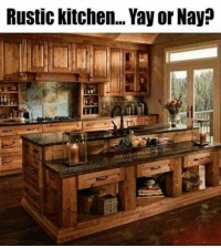 yay or nay: Rustic kitchen... Yay or Nay?