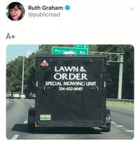 Memes, 🤖, and Order: Ruth Graham  @publicroad  A+  Pert  LAWN &  ORDER  SPECIAL MOWING UNIT,  334-652-8087 Dun DUN