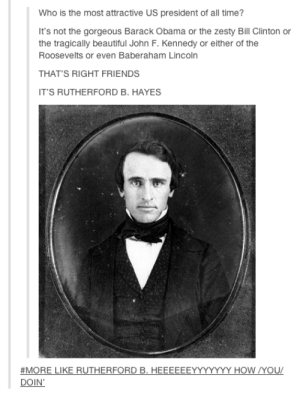 Rutherford B. Heeeyyyyyyyyyyyadvice-animal.tumblr.com: Rutherford B. Heeeyyyyyyyyyyyadvice-animal.tumblr.com