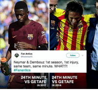 Dembele's injury was eerily similar to Neymar's in his first season with Barcelona.: RV  be  Fan Antics  @FanAnticsFC  Follow  Neymar & Dembouz 1st season, 1st injury,  same team, same minute. WHAT!?!  #Fanantics  24TH MINUTE  VS GETAFE  IN 2017  24TH MINUTE  VS GETAFE  IN 2014 Dembele's injury was eerily similar to Neymar's in his first season with Barcelona.