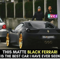 Ferrari, Memes, and Best: RVC  WWW.RVCJ.COM  THIS MATTE BLACK FERRARI  IS THE BEST CARI HAVE EVER SEEN So Nice!😍 rvcjinsta
