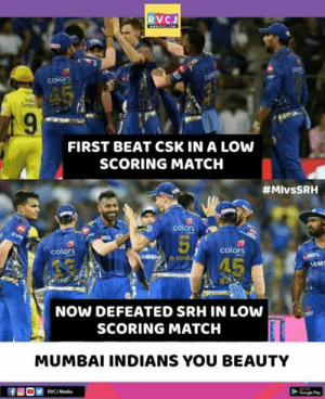 Wah Mumbai Indians 👏: RVCJ  colors  FIRST BEAT CSK IN A LOW  SCORING MATCH  #MIvsSRH  colors  colors  NOW DEFEATED SRH IN LOW  SCORING MATCH  MUMBAI INDIANS YOU BEAUTY  RVC Media Wah Mumbai Indians 👏