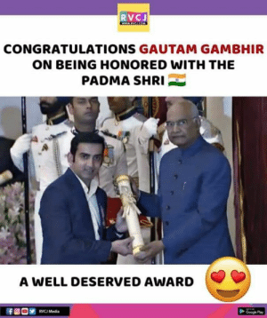 Google, Memes, and Congratulations: RVCJ  CONGRATULATIONS GAUTAM GAMBHIR  ON BEING HONORED WITH THE  PADMA SHRI  A WELL DESERVED AWARD  RVC Media  Google Pay Congratulations!