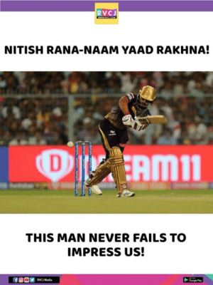 Memes, Never, and 🤖: RVCJ  NITISH RANA-NAAM YAAD RAKHNA!  op  AMN  THIS MAN NEVER FAILS TO  IMPRESS US!  RVC Media Nitish Rana!