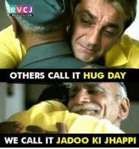 Memes, 🤖, and Day: RVCJ  OTHERS CALL IT HUG DAY  WE CALL IT JADOO KI JHAPPI Jadoo ki Jhappi..😍😍 rvcjinsta
