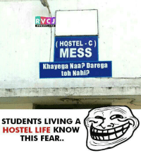 Life, Memes, and Fear: RVCJ  WWW.RVCJ.COM  WwW.RVCJ.COM  HOSTEL C)  MESS  Khayega NaaP Darega  toh Nahi?  STUDENTS LIVING A  HOSTEL LIFE KNOW  THIS FEAR.. Hostel Life! rvcjinsta