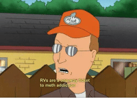 Memes, 🤖, and Meth: RVs are  a ne-way ticket  to meth addiction Dale Gribble