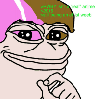 "new version of smug neo pepe: RWBY isn't  real"" anime  still being an  e  ist weeb new version of smug neo pepe"