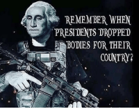 Bodies , Memes, and Presidents: RWHEN  PRESIDENTS DROPPED  BODIES FOR THEIR  COUNTRY? pepperridgefarmremembers