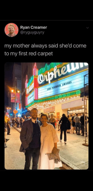 An amazing moment: Ryan Creamer  @ryguyguyry  my mother always said she'd come  to my first red carpet  Oripheu  2019 PORNHUB AWARDS  Phil  Cpheum An amazing moment