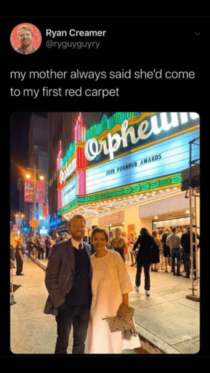 Our boy made it!: Ryan Creamer  @ryguyguyry  my mother always said she'd come  to my first red carpet  Cphem  2019 PORNHUB AWARDS  LA  Phil  Oipheum Our boy made it!