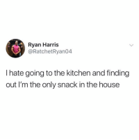 Memes, House, and 🤖: Ryan Harris  @RatchetRyan04  l hate going to the kitchen and finding  out I'm the only snack in the house Worst feeling ever
