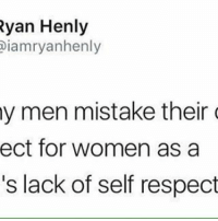 """""""How do you expect me to respect her when she's dressed like that?"""" I didn't know that clothing automatically gives you the right to dehumanize people. ~Glo: Ryan Henly  Diamryanhenly  my men mistake their  ect for women as a  's lack of self respect """"How do you expect me to respect her when she's dressed like that?"""" I didn't know that clothing automatically gives you the right to dehumanize people. ~Glo"""