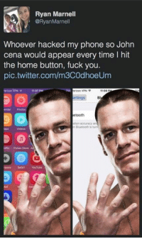 Fuck You, John Cena, and Memes: Ryan Marnell  ORyan Marnell  Whoever hacked my phone so John  cena would appear every time l hit  the home button, fuck you.  pic.twitter.com/m3COdhoeUm  11:07 PM  Verizon VPN F  11:08 P  ettings  etooth  ITunes Store AA Amazing
