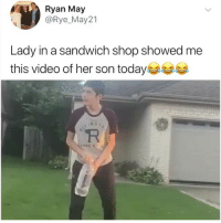 Memes, Today, and Video: Ryan May  @Rye_ May21  Lady in a sandwich shop showed me  this video of her son today This kid is going places
