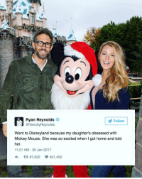 Guys, it's been decided. The best dad award of 2017 goes to @vancityreynolds 😂 ( via @gettyimages ) ryanreynolds bestparents disneyland: Ryan Reynolds  J Reynolds  Follow  Went to Disneyland because my daughter's obsessed with  Mickey Mouse. She was so excited when got home and told  her.  11:21 AM 30 Jan 2017  tR 97,022 401,452 Guys, it's been decided. The best dad award of 2017 goes to @vancityreynolds 😂 ( via @gettyimages ) ryanreynolds bestparents disneyland
