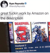 Amazon, Memes, and Deadpool: Ryan Reynolds  @VancityReynolds  great fuckin work by Amazon on  the description  AANSFORIMERS  Deadpool 2  ** (86) 1h59m 2018 圓圆|susmus  The sequel to the first one. 😂Marketing at its finest
