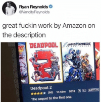 Amazon, Dank, and Deadpool: Ryan Reynolds  VancityReynolds  great fuckin work by Amazon on  the description  Deadpool 2  5.1  ★ (86) 1h59m 2018 R][ [Surmus  The sequel to the first one.