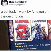Amazon, Deadpool, and Ryan Reynolds: Ryan Reynolds  @VancityReynolds  great fuckin work by Amazon on  the description  DEADPOOL  Deadpool 2  ★★ (86) 1h59m 2018 圓圆[SUBTITLES]  The sequel to the first one.