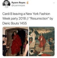 "Nailed it: Ryann Reyes  @ryannreyes  Cardi B leaving a New York Fashion  Week party 2018// ""Resurrection"" by  Dieric Bouts 1455 Nailed it"