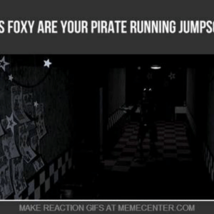 New Foxy The Pirate Meme Memes Fnaf Memes Gif Memes Hope you like it took me some time hey you should listen remember guys never give foxy a booty okay. new foxy the pirate meme memes fnaf