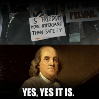 """Memes, Liberty, and 🤖: S FREEDONPREVAIL  MORE IMPORTANT  THAN SAFETY  YES, YES IT IS Yes it is!  """"Those who would give up essential Liberty, to purchase a little temporary Safety, deserve neither Liberty nor Safety."""""""