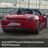 Memes, Porsche, and Soon...: S G0 2770  Over Half Of Porsche 718 Sales Could Soon  Be GTS-Flavoured Via @carthrottlenews - Porsche is expecting the new GTS Cayman and Boxster to boost falling 718 sales, to the point where half of orders could be for the new, spicier variant