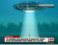 Bane, Memes, and Aliens: S---- Grand Rapids, Michigan  1:44 PM ET  ELECTION 2016  CIA CONFIRMS ALIEN ABDUCTION OF DEMOCRATIC VOTERS  CNNI  IN KEY BATTLEGROUND STATES DURING 2016 ELECTION  DOW  90.2  AT THIS HOUR You know its coming.   [#] BANE