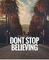 Don't Stop Believing, Memes, and 🤖: S HOLLYWOOD  The GentlemensRulebook  DONT STOP  BELIEVING Never stop believing! Never stop dreaming! Never stop fighting! TAG SOMEONE YOU BELIEVE IN!