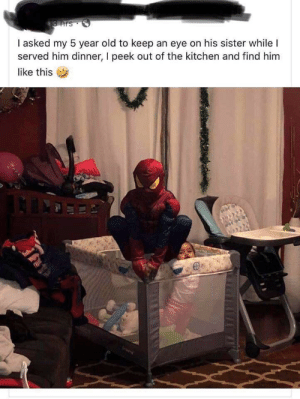 Spider, SpiderMan, and Old: S hrs  I asked my 5 year old to keep an eye on his sister while I  served him dinner, I peek out of the kitchen and find him  like this Spider-Man, protecter of his sister! via /r/wholesomememes https://ift.tt/2YoCJ0P