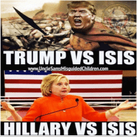 THIS. IS. MURICA: S ISIS  TRUMP www.UncleSamsMisguidedChildren.com  HILLARY VS ISIS THIS. IS. MURICA